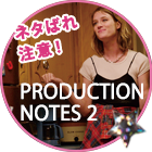 PRODUCTION NOTES2